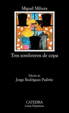 tres sombreros de copa (18ª ed.)-miguel mihura-9788437601793