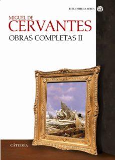 Padella.mx Miguel De Cervantes: Obras Completas (Vol. Ii) Image