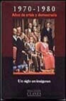 Lofficielhommes.es 1970-1980: Años De Crisis Y Democracia (Un Siglo En Imagenes) (Of Ertas Altorreyi Image