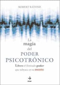 la magia del poder psicotronico: libere el ilimitado poder que su byace-robert b. stone-9788441426993