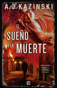 Descargas de libros electrónicos gratis en Google pdf EL SUEÑO Y LA MUERTE RTF de A.J. KAZINSKI en español 9788466657693