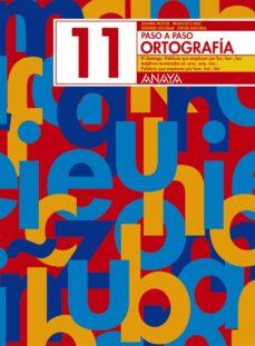 ortografia 11. paso a paso-andrea et al. pastor-9788466717793
