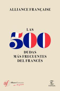 Descarga un libro gratis en línea LAS 500 DUDAS MAS FRECUENTES DEL FRANCES
