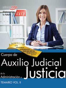 cuerpo de auxilio judicial de la administracion de justicia: temario (vol. ii)-9788468169293
