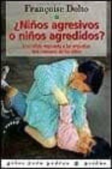 Viamistica.es Niños Agresivos O Niños Agredidos?: Una Calida Respuesta A Las An Gustias Mas Comunes De Los Niño Image