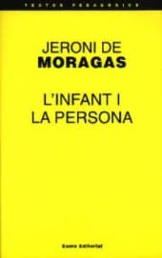 l infant i la persona-jeroni de moragas-9788476022993