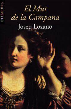 Amazon kindle libros descarga EL MUT DE LA CAMPANA (Literatura española) CHM FB2 RTF de JOSEP M. LOZANO 9788476607893