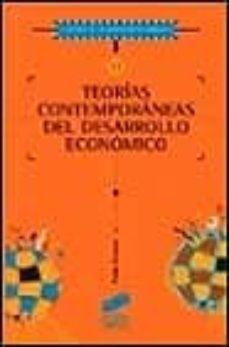 Descargar TEORIAS CONTEMPORANEAS DEL DESARROLLO ECONOMICO gratis pdf - leer online