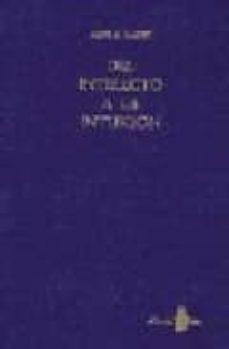 del intelecto a la intuicion (2ª ed.)-9788478082193