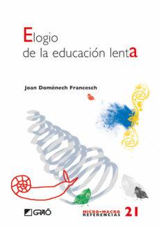 ELOGIO DE LA EDUCACION LENTA | JOAN DOMENECH FRANCESCH | Comprar libro  9788478277193