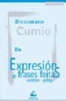 Diccionario Cumio De Expresions E Frases Feitas Castelan Galego Xose Antonio Pena Comprar Libro 9788482891293