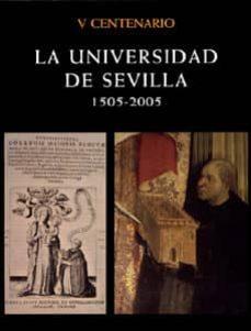 la universidad de sevilla: 1505-2005 (v centenario)-rafael sanchez mantero-9788484551393