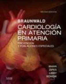 Descargas gratuitas de libros de ordenador en pdf BRAUNWALD: CARDIOLOGIA EN ATENCION PRIMARIA (10ª ED.): PREVENCION Y POBLACIONES ESPECIALES