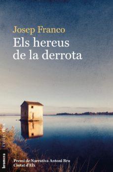 Libros descargables gratis para ebooks ELS HEREUS DE LA DERROTA