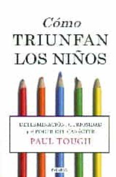 como triunfan los niños-paul tough-9788490610893