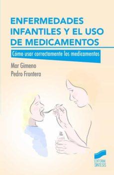 La mejor descarga de libros gratis ENFERMEDADES INFANTILES Y EL USO DE MEDICAMENTOS DJVU 9788490772393 (Literatura española)