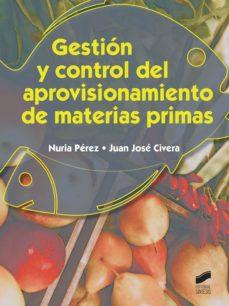 gestion y control del aprovisionamiento de materias primas-juan jose civera-9788490775493