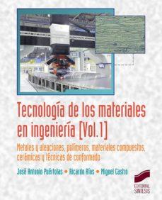 tecnología de los materiales en ingeniería (ebook)-jose antonio puertolas-ricardo rios-miguel castro-9788490779293