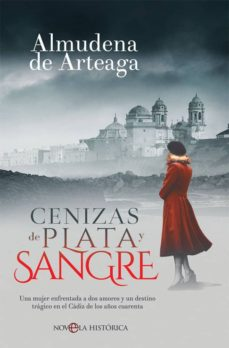 Descargar docs de ebooks CENIZAS DE PLATA Y SANGRE (Literatura española) de ALMUDENA DE ARTEAGA