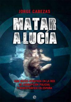 Emprende2020.es Matar A Lucía. Una Mujer Atrapada En La Red De Corrupción Policia L Y Narcotráfico En España Image
