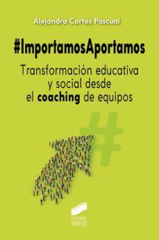 Descargas gratuitas de libros de texto de audio IMPORTAMOSAPORTAMOS PDB 9788491714293 de ALEJANDRA CORTES PASCUAL (Literatura española)