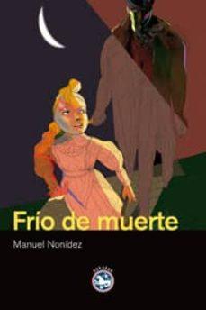 Descargas gratuitas de libros en cd. FRIO DE MUERTE FB2 in Spanish de MANUEL NONIDEZ