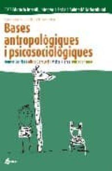 bases antropologiques i psicosociologiques-montse sorribas pareja-9788493314293