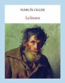 la locura-narcis oller-9788493983093