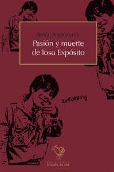 Descargar ebooks para ipad en amazon PASION Y MUERTE DE IOSU EXPOSITO DJVU 9788494006593