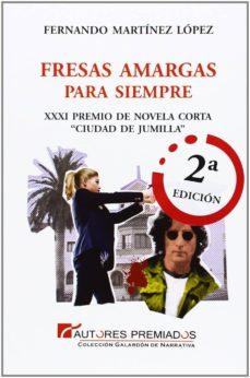 Descargar libros electrónicos gratis para iPod nano FRESAS AMARGAS PARA SIEMPRE 9788494119293 de FERNANDO MARTINEZ LOPEZ