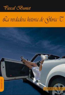 Descargar libro gratis para android LA VERDADERA HISTORIA DE GLORIA T. de PASCAL BUNIET 9788494218293  in Spanish