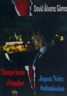 Caja de libros electrónicos: TIEMPO HACIA EL HOMBRE: JAPAN NOIR: SUBMISSION