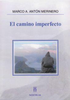 Libros gratis para descargar kindle fire EL CAMINO IMPERFECTO 9788494640193
