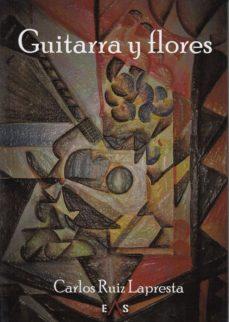 Descargar libro en ingles gratis GUITARRA Y FLORES 9788494763793 de CARLOS RUIZ LAPRESTA