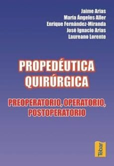 Descargar ebook en italiano PROPEDEUTICA QUIRURGICA: PREOPERATORIO, OPERATORIO, POSTOPERATORI O de  in Spanish  9788495447593