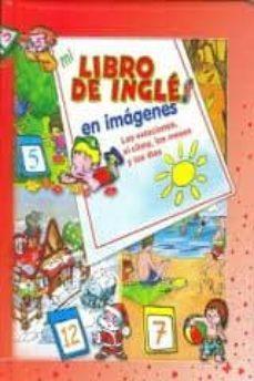 Lofficielhommes.es Las Estaciones,el Clima,los Meses Y Los Dias: Mi Libro De Ingles En Imagenes Image