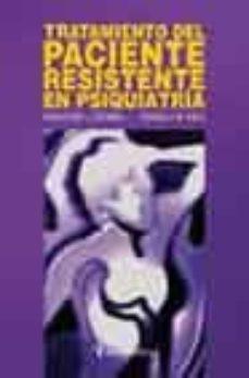 Descarga gratuita de audiolibros para teléfonos. TRATAMIENTO DEL PACIENTE RESISTENTE EN PSIQUIATRIA  9788497060493 in Spanish