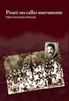 Libros de descargas de audio. PISARE SUS CALLES NUEVAMENTE de PABLO FERNANDEZ-MIRANDA
