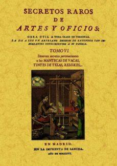 Descargar libros de italiano kindle SECRETOS RAROS DE ARTES Y OFICIOS (TOMO 6) (ED. FACSIMIL) RTF PDB