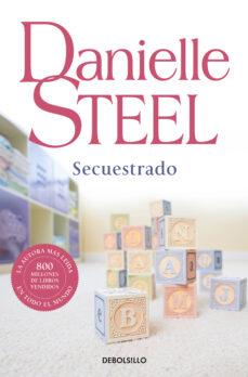Descarga un libro gratis en línea SECUESTRADO (Literatura española) PDB RTF de DANIELLE STEEL 9788497931793