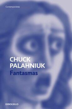 Descargas gratuitas de podcast de libros FANTASMAS iBook FB2 PDF de CHUCK PALAHNIUK 9788497934893