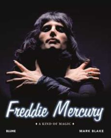 freddie mercury: a kind of magic-mark blake-9788498019193