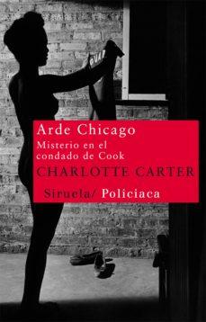 Descargas de libros de texto en inglés ARDE CHICAGO: MISTERIO EN EL CONDADO DE COOK (SERIE CASSANDRA LIS LE 1) ePub PDF RTF de CHARLOTTE CARTER