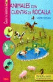 Descargas de libros online gratis. ANIMALES CON CUENTAS DE ROCALLA (CREA TU BISUTERIA) en español de LAURENT CATTIAUX 9788498741193