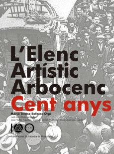 Followusmedia.es L Elenc Artístic Arborcenc. 100 Anys Image
