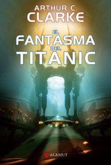 el fantasma del titanic-arthur c. clarke-9788498890693