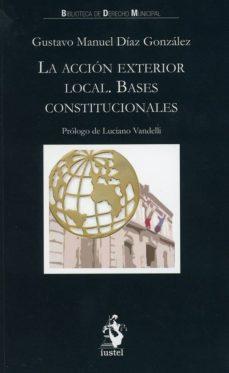 LA ACCIÓN EXTERIOR LOCAL. BASES CONSTITUCIONALES - GUSTAVO MANUEL DIAZ GONZALEZ | Triangledh.org