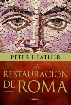 la restauracion de roma-peter heather-9788498926293