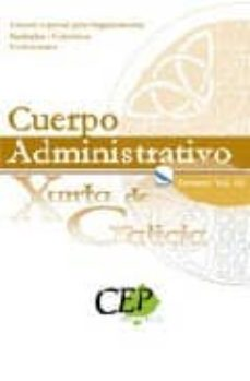 Vinisenzatrucco.it Temario Vol. Iii. Oposiciones Cuerpo Administrativo De La Xunta D E Galicia. Edicion Especial Image