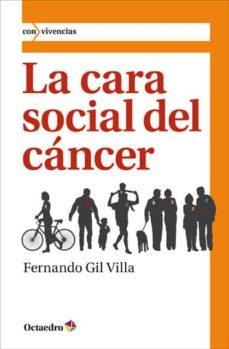 Libros con descargas gratuitas en pdf. LA CARA SOCIAL DEL CANCER